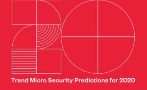 Trend Micro blickar mot 2020: Hotbilden mot molnmiljöer och industriproduktion eskalerar 3